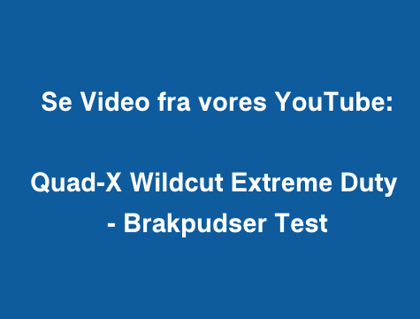 Quad-X Wildcut Extreme Duty – Brakpudser Test