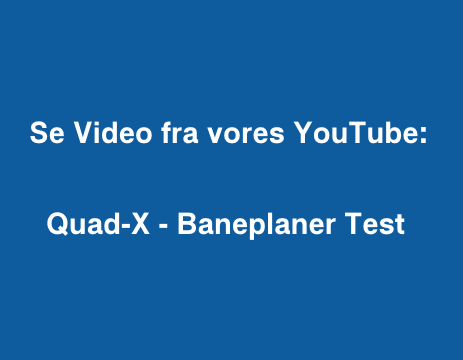 Quad-X - Baneplaner Test