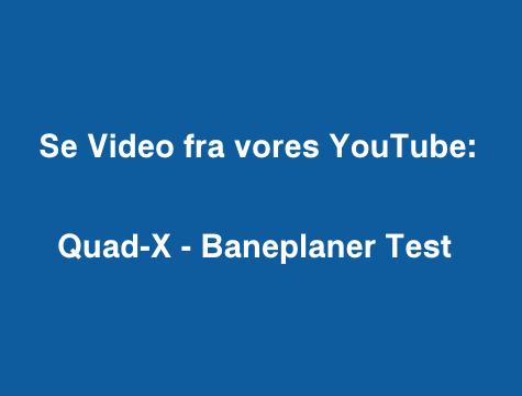 Quad-X – Baneplaner Test